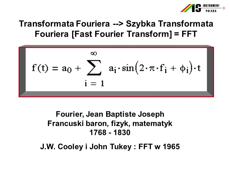 Transformata Fouriera --> Szybka Transformata Fouriera [Fast Fourier Transform] = FFT
